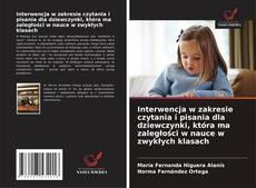 Обложка Interwencja w zakresie czytania i pisania dla dziewczynki, która ma zaległości w nauce w zwykłych klasach