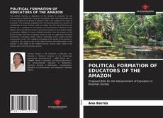 Copertina di POLITICAL FORMATION OF EDUCATORS OF THE AMAZON