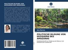 Copertina di POLITISCHE BILDUNG VON ERZIEHERN DES AMAZONAS