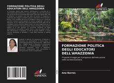 Copertina di FORMAZIONE POLITICA DEGLI EDUCATORI DELL'AMAZZONIA