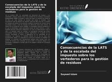 Consecuencias de la LATS y de la escalada del impuesto sobre los vertederos para la gestión de residuos的封面