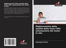 Bookcover of Miglioramento della qualità delle linee CMS: automazione dei tester in situ