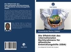 Bookcover of Die Effektivität des internationalen Rechtsrahmens für öffentliche Entwicklungshilfe (ODA)