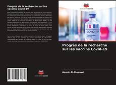 Progrès de la recherche sur les vaccins Covid-19 kitap kapağı