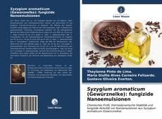 Обложка Syzygium aromaticum (Gewürznelke): fungizide Nanoemulsionen