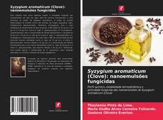 Обложка Syzygium aromaticum (Clove): nanoemulsões fungicidas