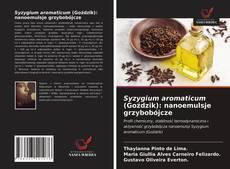 Обложка Syzygium aromaticum (Goździk): nanoemulsje grzybobójcze