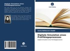 Bookcover of Digitale Simulation eines Profilbiegeprozesses