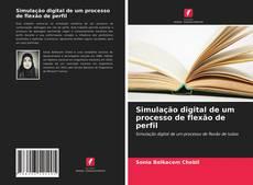 Portada del libro de Simulação digital de um processo de flexão de perfil