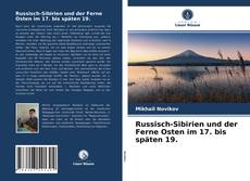 Bookcover of Russisch-Sibirien und der Ferne Osten im 17. bis späten 19.