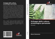 Bookcover of Sviluppo della cultura acmeologica personale