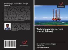 Couverture de Technologia konwertera energii falowej