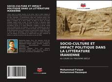 Bookcover of SOCIO-CULTURE ET IMPACT POLITIQUE DANS LA LITTÉRATURE IRANIENNE