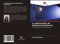 Bookcover of La déformation de Nathaniel Hawthorne