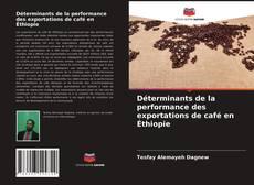 Bookcover of Déterminants de la performance des exportations de café en Éthiopie