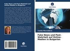 Fake News und Post-Wahrheit auf Online-Medien in Bulgarien的封面