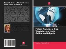 Bookcover of Falsas Notícias e Pós-Verdades na Mídia Online na Bulgária