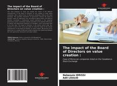 Обложка The impact of the Board of Directors on value creation :