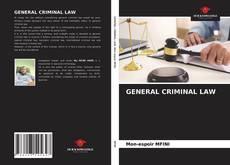 Borítókép a  GENERAL CRIMINAL LAW - hoz