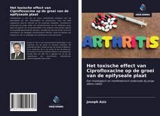 Bookcover of Het toxische effect van Ciprofloxacine op de groei van de epifyseale plaat