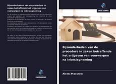 Bookcover of Bijzonderheden van de procedure in zaken betreffende het vrijgeven van voorwerpen na inbeslagneming