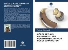 Bookcover of HÖRGERÄT ALS HILFSMITTEL ZUR REHABILITIERUNG VON HÖRGESCHÄDIGTEN