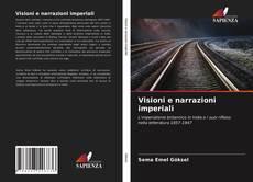 Bookcover of Visioni e narrazioni imperiali