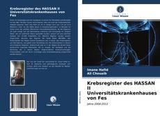 Copertina di Krebsregister des HASSAN II Universitätskrankenhauses von Fes
