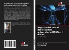 Copertina di Registro dei tumori dell'ospedale universitario HASSAN II di Fes