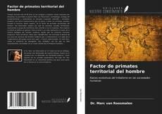 Copertina di Factor de primates territorial del hombre