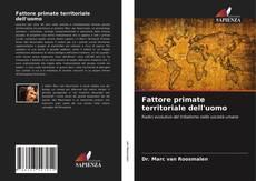 Couverture de Fattore primate territoriale dell'uomo