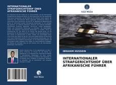 INTERNATIONALER STRAFGERICHTSHOF ÜBER AFRIKANISCHE FÜHRER kitap kapağı