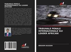 Capa do livro de TRIBUNALE PENALE INTERNAZIONALE SUI LEADER AFRICANI