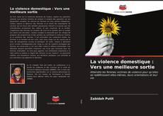 Обложка La violence domestique : Vers une meilleure sortie