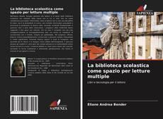 Buchcover von La biblioteca scolastica come spazio per letture multiple