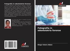 Copertina di Fotografia in odontoiatria forense