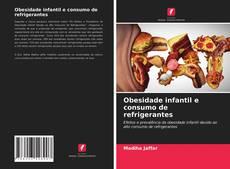 Capa do livro de Obesidade infantil e consumo de refrigerantes