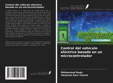 Bookcover of Control del vehículo eléctrico basado en un microcontrolador