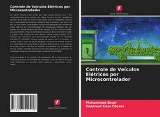 Bookcover of Controle de Veículos Elétricos por Microcontrolador