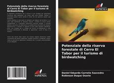Portada del libro de Potenziale della riserva forestale di Cerro El Tabor per il turismo di birdwatching