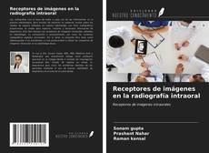 Bookcover of Receptores de imágenes en la radiografía intraoral