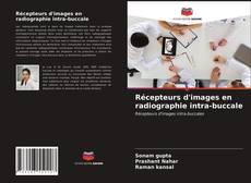 Bookcover of Récepteurs d'images en radiographie intra-buccale