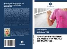 Capa do livro de Naturstoffe modulieren ein Arsenal von ncRNAs bei Brustkrebs