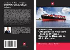 Bookcover of Auditoria de Categorização Aduaneira - Caso da Direcção Regional do Noroeste da ADII - Marrocos