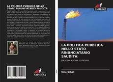 Bookcover of LA POLITICA PUBBLICA NELLO STATO RINUNCIATARIO SAUDITA: