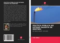 Bookcover of POLÍTICA PÚBLICA NO ESTADO SAUDITA DE RENTIER: