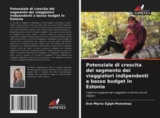 Couverture de Potenziale di crescita del segmento dei viaggiatori indipendenti a basso budget in Estonia