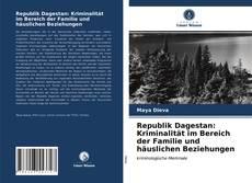 Buchcover von Republik Dagestan: Kriminalität im Bereich der Familie und häuslichen Beziehungen