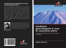 Portada del libro de Condizioni geocriologiche in aree di vulcanismo attivo