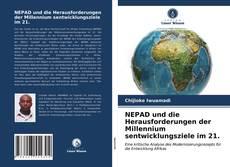 Capa do livro de NEPAD und die Herausforderungen der Millennium sentwicklungsziele im 21.